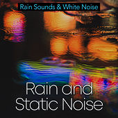 Rain and Static Noise by Rain Sounds and White Noise