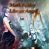 Like an Angel de Mark Ashley