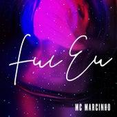 Foi Eu by MC Marcinho