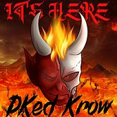 It's Here by DKed Krow