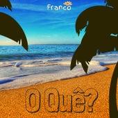 O Quê? de Franco