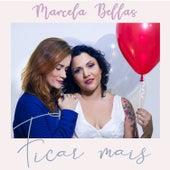 Ficar Mais de Marcela Bellas