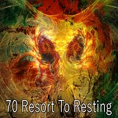 70 Resort to Resting von Best Relaxing SPA Music