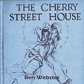 The Cherry Street House by Ben Webster