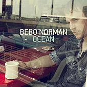 Ocean by Bebo Norman
