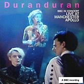 BBC In Concert: Manchester Apollo, 25th April 1989 by Duran Duran