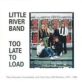 Too Late To Load (2010 Version) de Little River Band