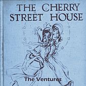 The Cherry Street House de The Ventures
