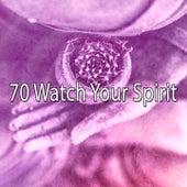 70 Watch Your Spirit von Massage Therapy Music