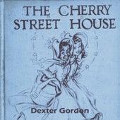 The Cherry Street House de Dexter Gordon