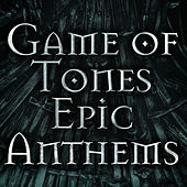 Game of Tones: Epic Anthems de Various Artists