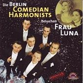 Berlin Comedian Harmonists besuchen Frau Luna de Berlin Comedian Harmonists