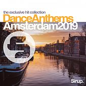 Sirup Dance Anthems Amsterdam 2019 by Various Artists