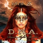 D.N.A. - Dance. Night. Absolute. (De Luxe) by Mrs X