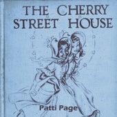 The Cherry Street House de Patti Page