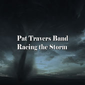 Racing the Storm by Pat Travers