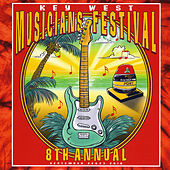 8th Annual Key West Musicians Festival by Various Artists