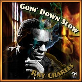 Goin' Down Slow by Ray Charles