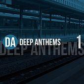 Deep Anthems, Vol. 1 by Various Artists
