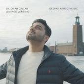 Dil Diyan Gallan (Lounge Version) von Deepak Kamboj Music