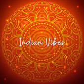 Indian Vibes: Meditation Music for Relaxation, Inner Focus, Ambient Chill von Lullabies for Deep Meditation