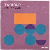 Keep It Warm von Twoloud