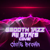 Smooth Jazz All Stars Cover Chris Brown di Smooth Jazz Allstars