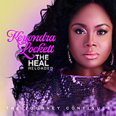 The Heal Reloaded: The Journey Continues by Keyondra Lockett