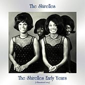 The Shirelles Early Years (All Tracks Remastered) de Various Artists