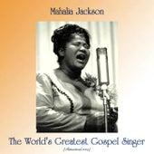 The World's Greatest Gospel Singer (Remastered 2019) von Mahalia Jackson