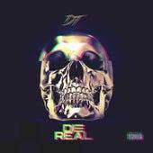 Die Real by DT