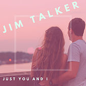 Just You And I by Jim Talker