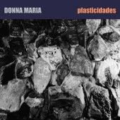 Plasticidades by Donna Maria