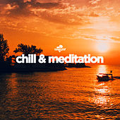 Chill & Meditation by Various Artists