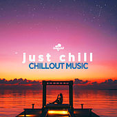 Just Chill: Chillout Music von Various Artists