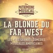 Les plus grandes comédies musicales américaines, Vol. 7 : La blonde du Far-West by Various Artists