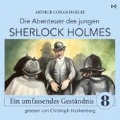 Sherlock Holmes: Ein umfassendes Geständnis (Die Abenteuer des jungen Sherlock Holmes 8) von Sherlock Holmes