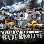 Millionaire Thoughts Bum Reality by Illy Ack