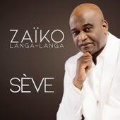 Sève de Zaiko Langa Langa