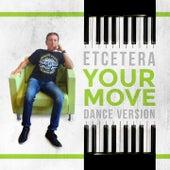 Your Move (Dance Version) by Etcétera