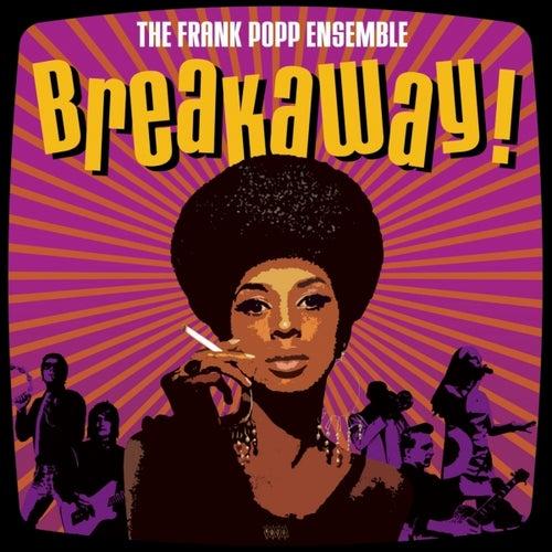 Breakaway! by Frank Popp Ensemble