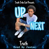 Up Next by Truth