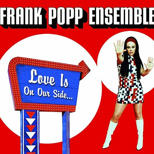 Love Is On Our Side by Frank Popp Ensemble
