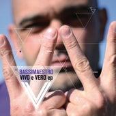 Vivo e Vero EP de Bassi Maestro