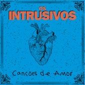 Canções de Amor de Os Intrusivos