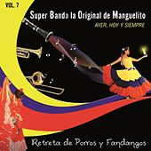 Retreta de Porros Y Fandangos (Ayer, Hoy y Siempre), Vol. 7 de Super Banda la Original de Manguelito