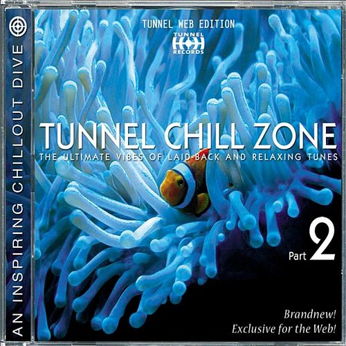Tunnel Chill Zone Vol. 2 (Download Edition) by Various Artists