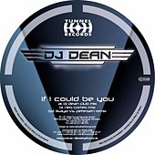 If I Could Be You by DJ Dean