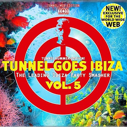 Tunnel Goes Ibiza Vol. 5 by Various Artists
