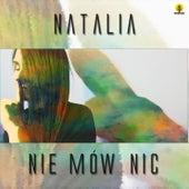 Nie Mów Nic by Natalia